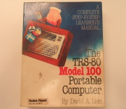 A Complete Step-By-Step Learner's Manual - The TRS-80 Model 100 Portable Computer