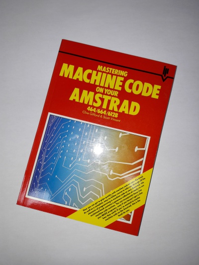 Mastering Machine Code on Your Amstrad